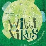 Willi Virus - Aus dem Leben eines Schnupfenvirus